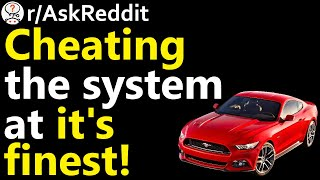 """What is the best """"Cheating the system"""" you have seen? r/AskReddit 
