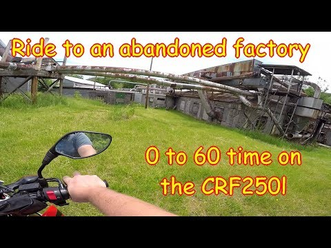 CFR250l 0-60 time, ride to an abandoned factory