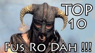 TOP 10 FUS RO DAH !!!
