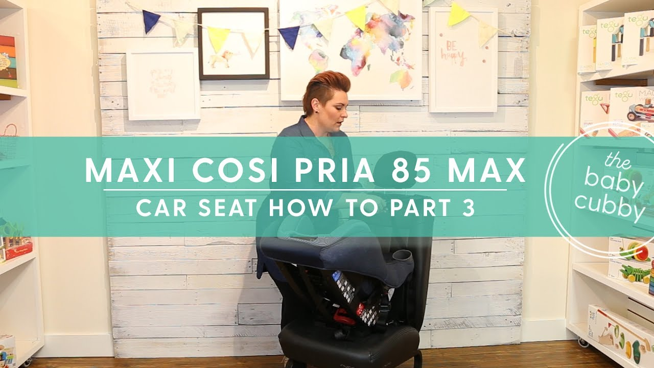 Part 3 How To Install Maxi Cosi Pria 85 Max With Seatbelt Rear Facing