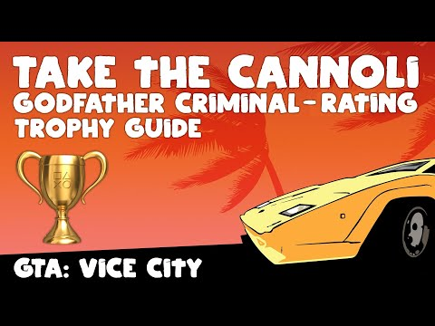 Grand Theft Auto Vice City | Take The Cannoli Trophy/Earn Godfather Criminal Rating