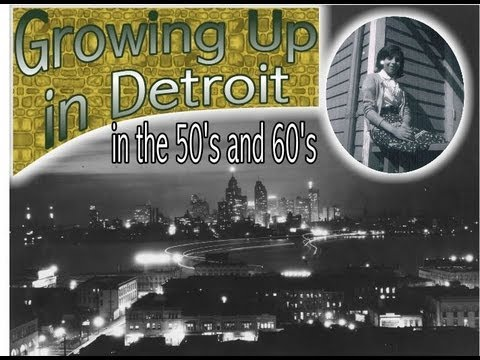 Growing Up In Detroit in the 50's and 60's
