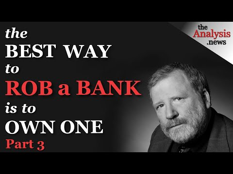 Bill Black Pt 3/9 – The Best Way to Rob a Bank is to Own One