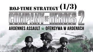 Company of Heroes 2: Ofensywa w Ardenach (1/3) Furia (Roj-Time Strategy!) GAMEPLAY