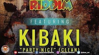Kibaki - Party Nice (Raw) [Rusty Zinc Riddim] June 2018