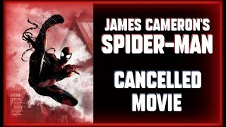 James Cameron's Spider-Man That Never Was