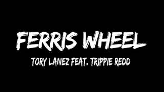 Tory Lanez - FeRRis WhEEL (Lyrics) ft. Trippie Redd