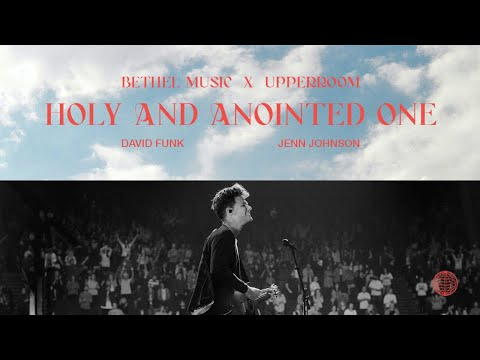 Holy and Anointed One + Yeshua - David Funk, Jenn Johnson | Bethel Music x UPPERROOM