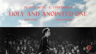 Holy and Anointed One + Yeshua - David Funk, Jenn Johnson | Bethel Music x UPPERROOM