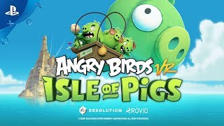 Angry Birds VR: Isle of Pigs Trailer | PSVR