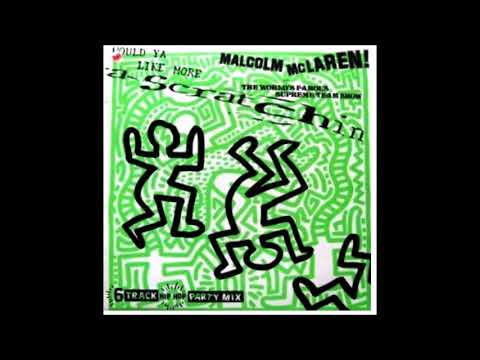 Malcolm McLaren & The Worlds Famous Supreme Team Show  DYa Like Scratchin?