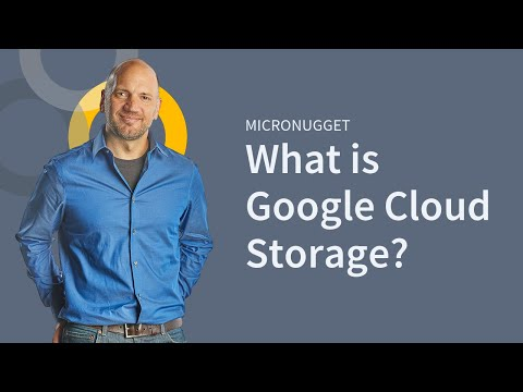 MicroNugget: What is Google Cloud Storage?