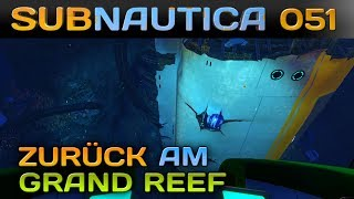 🌊 SUBNAUTICA [051] [Zurück am Wrack im Grand Reef] Let's Play Gameplay Deutsch German thumbnail