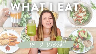 WHAT I EAT IN A WEEK   My Go To Healthy Meals + Easy Recipe Ideas!
