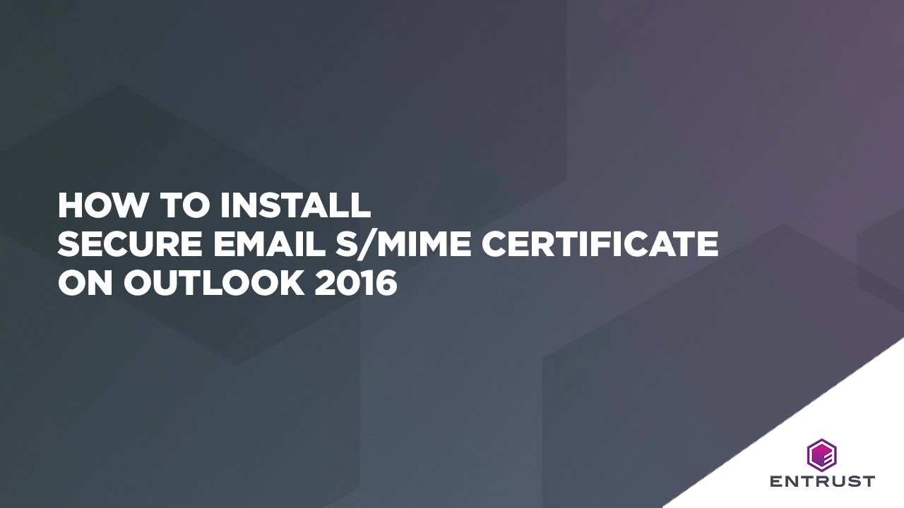 How To Install Secure Email Smime Certificate On Outlook 2016 Youtube
