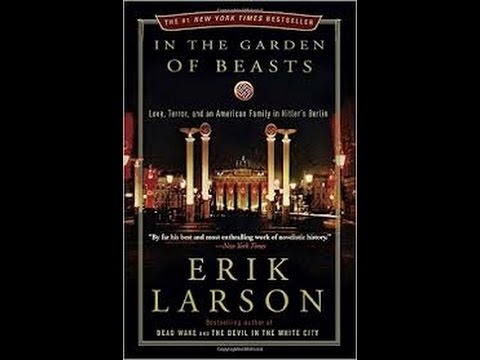 IN THE GARDEN OF BEASTS   by Eric Larson
