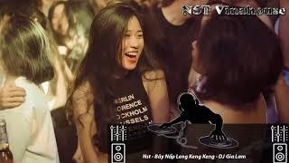 NST DJ 2017 BÂY NẤP LENG KENG KENG - DJ GIA LAM