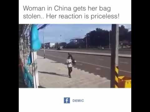 Woman in China gets her bag stolen... Her reaction is Priceless!