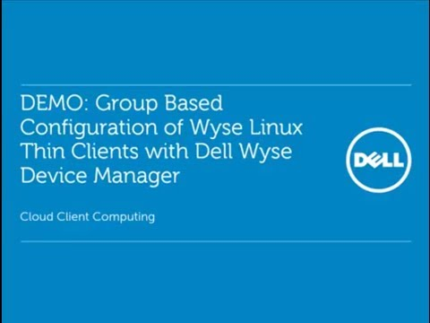Group Based Device Configuration of Dell Wyse Linux Embedded Thin Clients