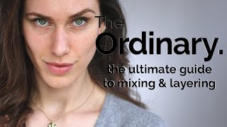 The Ordinary | ULTIMATE GUIDE TO MIXING & LAYERING SKINCARE