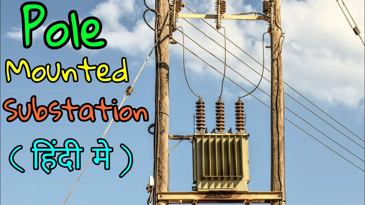 Pole Mounted Substation 11kv 415v Working In Hindi Youtube