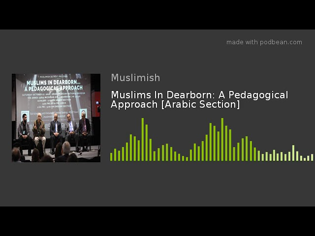 Muslims In Dearborn: A Pedagogical Approach [Arabic Section]
