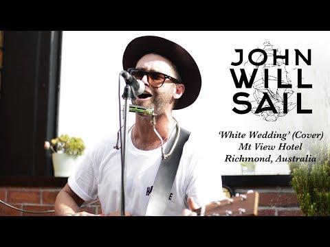 John Will Sail 'White Wedding' (Billy Idol Cover)