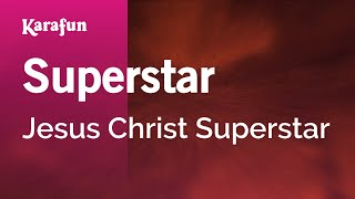 Karaoke Superstar - Jesus Christ Superstar *