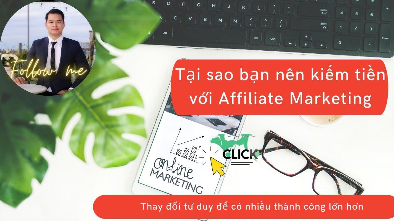 Affiliate Marketing ( Tiếp Thị Liên Kết) là gì ? -Tại sao bạn nên kiếm tiền với Affiliate Marketing
