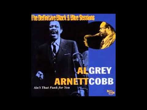 Al Grey & Arnett Cobb  - Ain't That Funk For You ( Full Album )