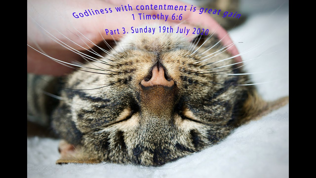 Godliness with Contentment is Great Gain - Part 3.