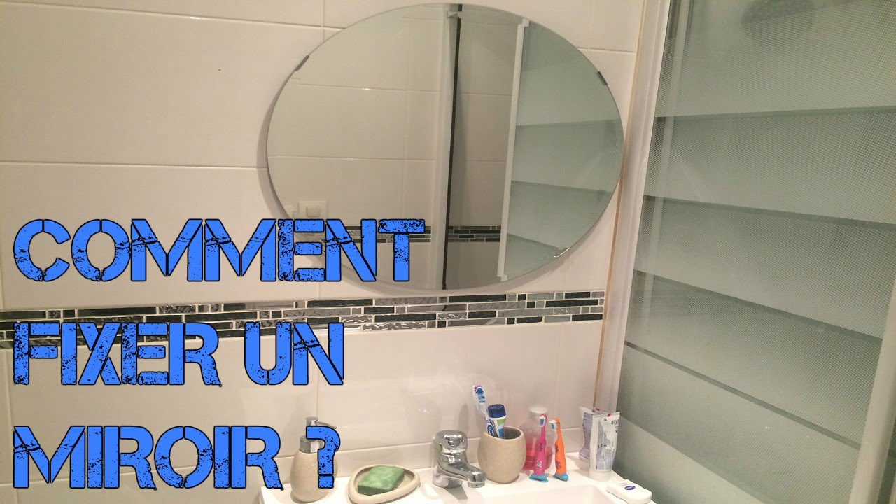 Comment fixer un miroir youtube for Miroir a coller au mur