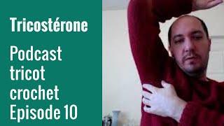 Podcast tricot épisode 10