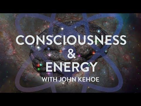 John Kehoe: Consciousness & Energy