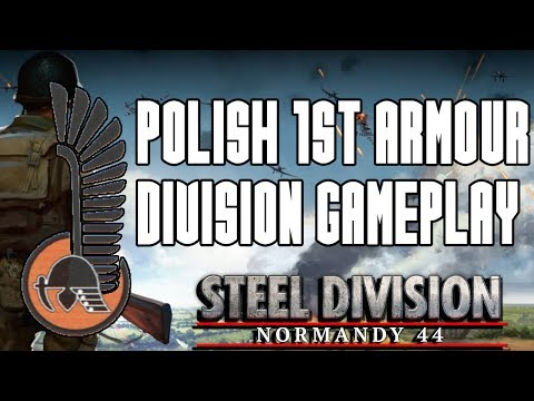 Steel Division: Normandy '44 |  Polish 1st Armoured Division - Gameplay
