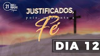 21 Dias de Oração e Jejum - Justificados Pela Fé (Dia 12)