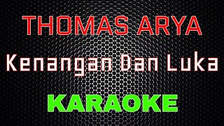 Download Thomas Arya - Kenangan Dan Luka (Karaoke) | LMusical