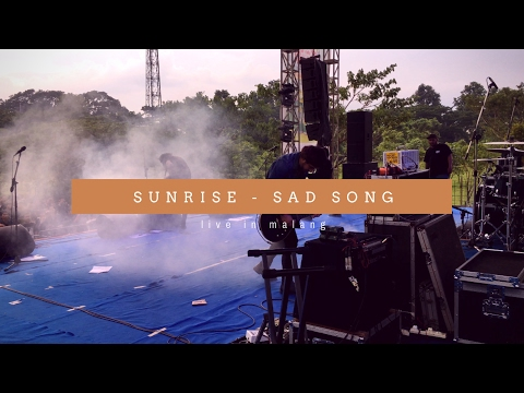 Sunrise - Sad Song (Live Jakcloth Malang) Mp3