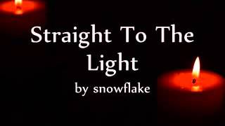 SnowflakeさんのStaright to the lightです。 この曲が好きなので皆にも...