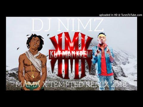DJ NiMZ- MAMA X TEMPTED REMiX 2018 (KutManKrew)