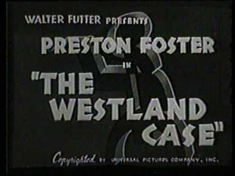 THE WESTLAND CASE 1937 62 Minutes Preston Foster Jonathan Latimer MYSTERY