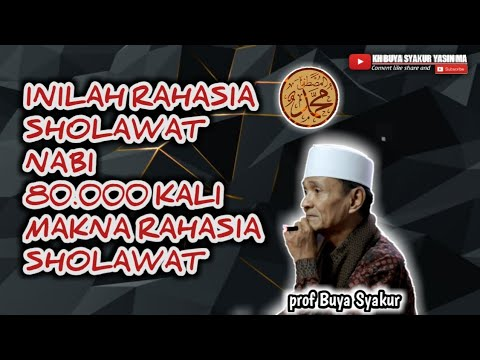 Subhanallah ! inilah Makna tersembunyi di balik sholawat nabi - Buya Syakur Yasin Ma