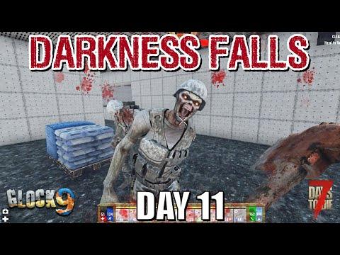7 Days To Die - Darkness Falls (DAY 11)