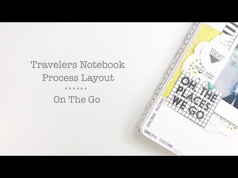 Travelers Notebook Layout Process | On The Go
