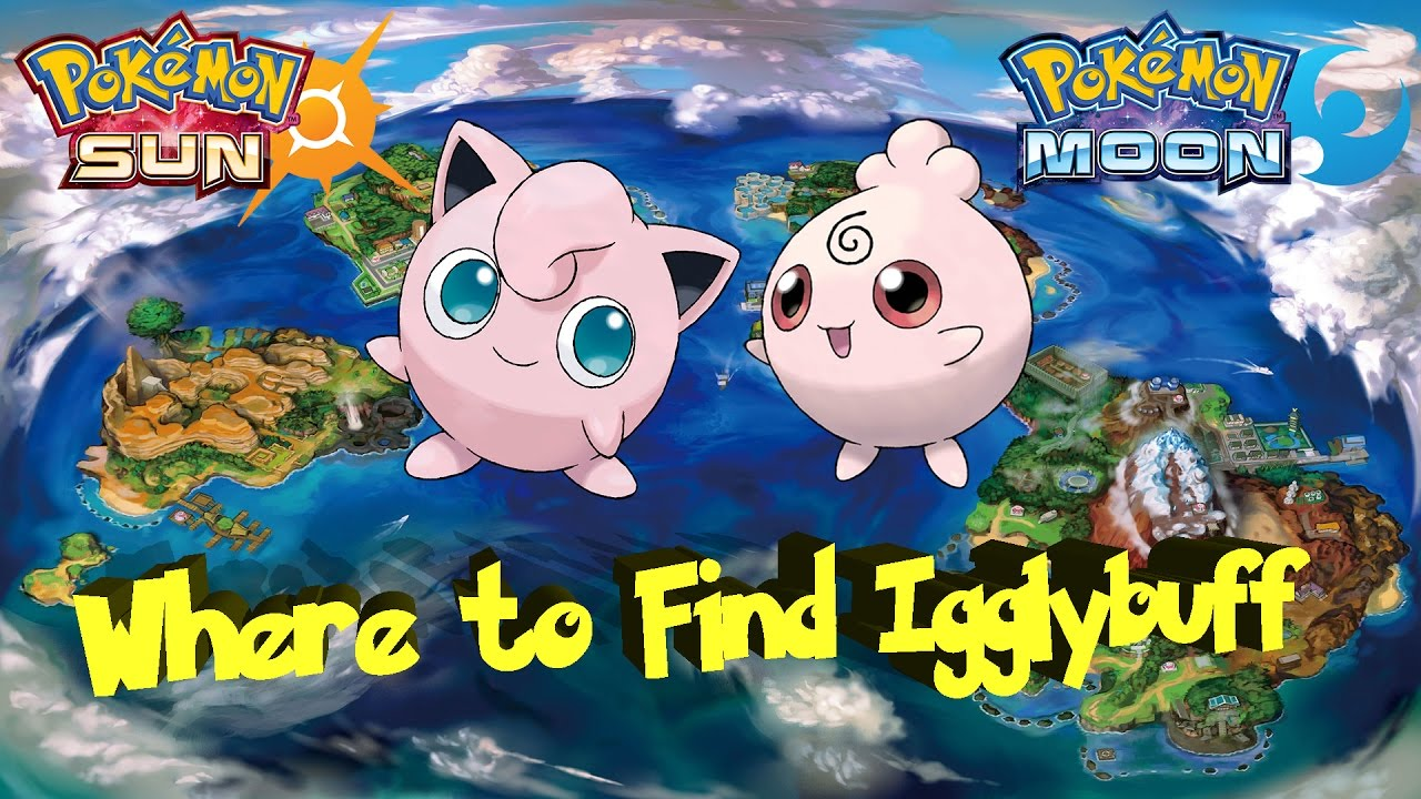 Pokemon Sun and Moon Where To Find Igglybuff and Jigglypuff - YouTube