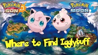 Pokemon Sun and Moon Where To Find Igglybuff and Jigglypuff