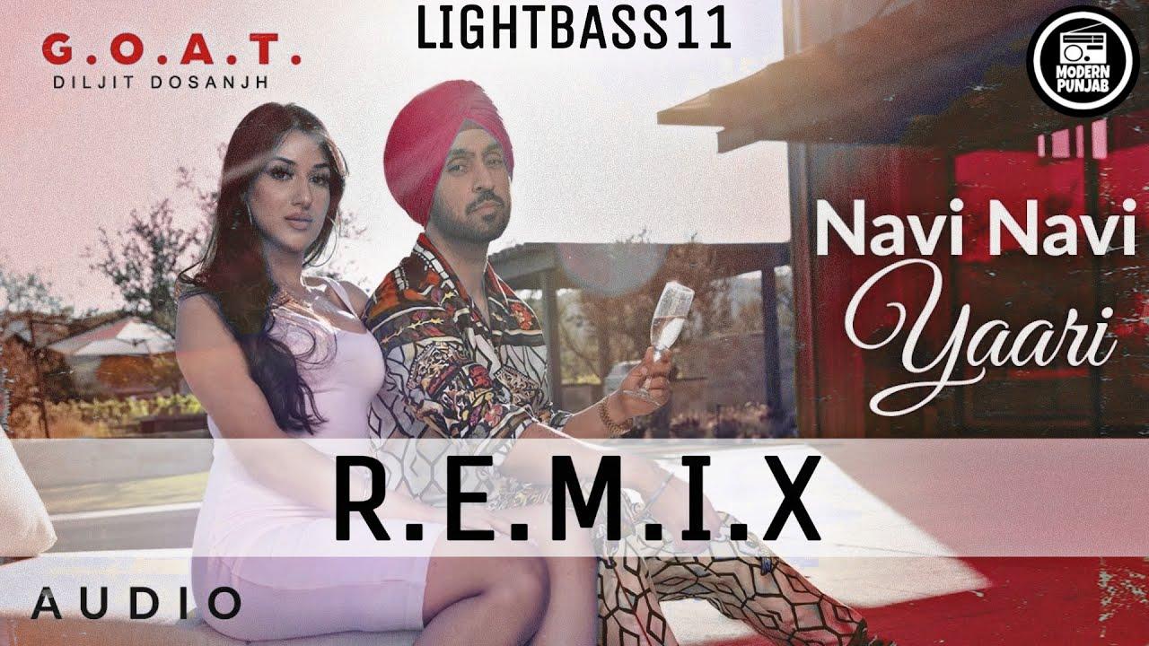 Navi Navi Yaari Remix Diljit Dosanjh | LIGHTBASS11 | New Punjabi Songs 2020
