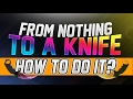 From nothing to a Knife, HOW TO DO IT? Tips & Tricks