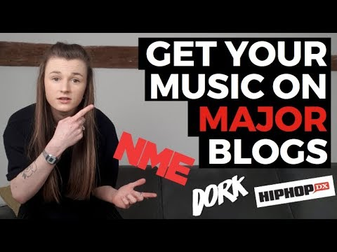 How To Get Your Music On Major Blogs | Music PR Tips