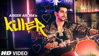 Killer : ABEER ARORA (Official Video) | Vee | Praveen Bhat | Latest Punjabi Song 2019